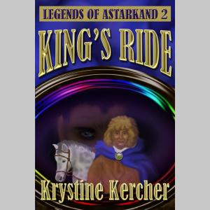 King's Ride (Legends Of Astarkand #2)