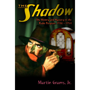 The Shadow: The History and Mystery of the Radio Program, 1930-1954