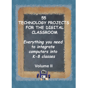 55 Technology Projects for the Digital Classroom VII