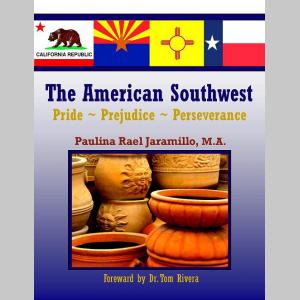 The American Southwest: Pride ~ Prejudice ~ Perseverance