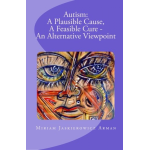 Autism: A Plausible Cause, A Feasible Cure - An Alternative Viewpoint