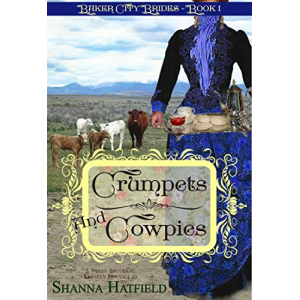 Crumpets & Cowpies: (Sweet Historical Western Romance) (Baker City Brides Book 1)
