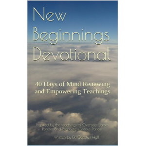 New Beginnings Devotional: 40Days of Mind Renewing and Empowering Teachings