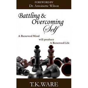 Battling & Overcoming Self (Mind Renewal Book 1)