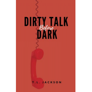 Dirty Talk Before Dark (Volume 1)