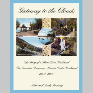 Gateway to the Clouds: The Scranton, Dunmore, Moosic Lake Railroad