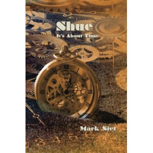 Shue: It's About Time (Adventures in Time) (Volume 1)