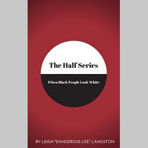 The Half Series: When Black People Look White