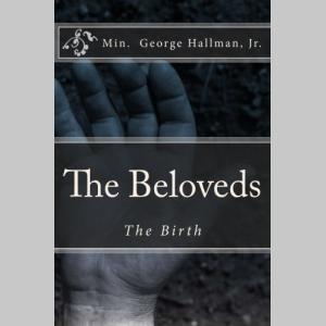 The Beloveds (the birth) (Volume 1)