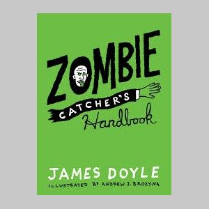 A Zombie Catcher's Handbook