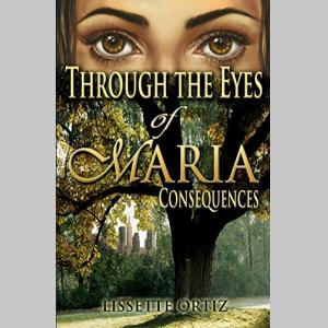 Through the Eyes of Maria: Consequences