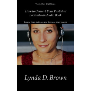 How to Convert Your Published Book into an Audio Book (Author Chat Guide)