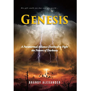 Genesis: A Paranormal Alliance Destined to Fight the Powers of Darkness