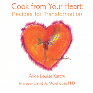 Cook from Your Heart: Recipes for Transformation