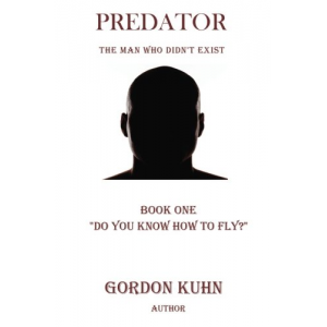 Do You Know How To Fly? (Predator: The Man Who DIdn't Exist) (Volume 1)