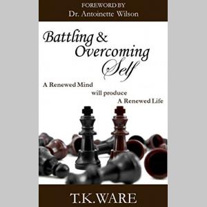 Battling & Overcoming Self (Mind Renewal Series Book 1)