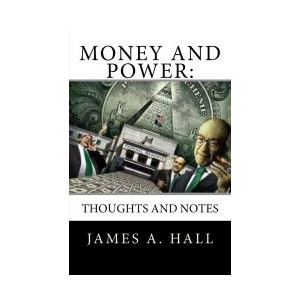 Money and Power: Thoughts and Notes
