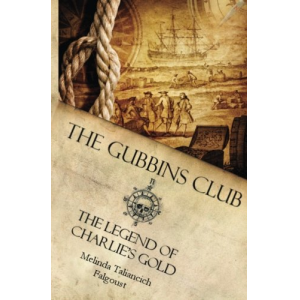 The Gubbins Club: The Legend of Charlie's Gold (Volume 1)