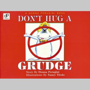 Don't Hug A Grudge