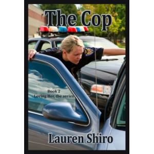 The Cop (Loving Her Book 2)