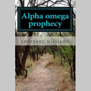 Alpha omega prophecy