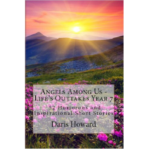 Angels Among Us: 52 Humorous And Inspirational Short Stories (Life's Outtakes Volume 7)