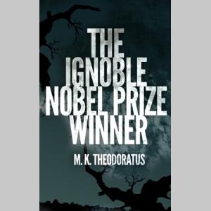 The Ignoble Nobel Prize Winner