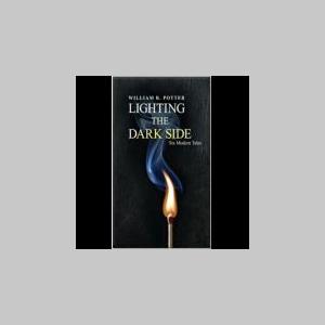 LIGHTING THE DARK SIDE-Six Modern Tales