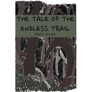 The Tale of the Endless Trail (Wonderfully Dark Rhymes Book 1)