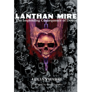 Lanthan Mire: The Impending Consequence of Doom