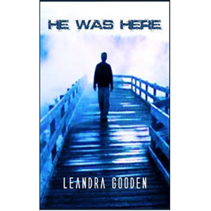He Was Here: Short Story