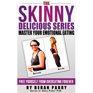 The Skinny Delicious Series: Master Your Emotional Eating ( Free Yourself from Overeating Forever): Your Binge Eating  and Compulsive Eating Cure