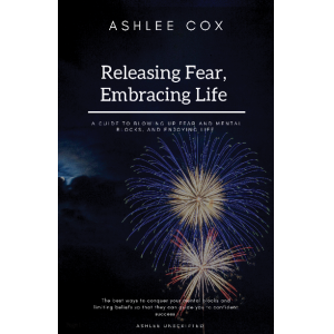 Releasing Fear, Embracing Life