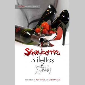 Strawberries Stilettos and Steam