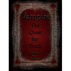 Vampire - The Quest for Truth (The Vampire Series Book 3)