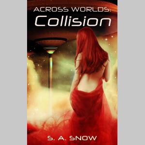 Across Worlds: Collision