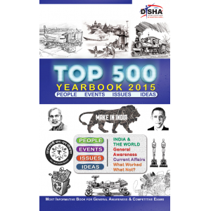 Top 500 YEARBOOK 2015 - Events, Issues, Ideas, People of 2014 for General Awareness