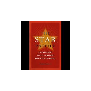 The Star Profile: A Management Tool to Unleash Employee Potential