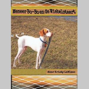 Meneer Bo-Bo en de Wiebelstaart (The Mr. Bo-Bo Picture Book Series 1) (Dutch Edition)