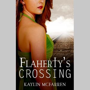 FLAHERTY'S CROSSING By Kaylin McFarren