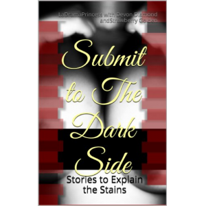 Submit to The Dark Side: Stories to Explain the Stains