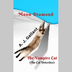 Moon Diamond: The Vampire Cat (Moon Diamond Mysteries Book 1)