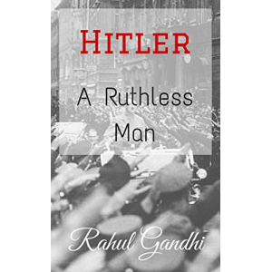 Hitler: A Ruthless Man