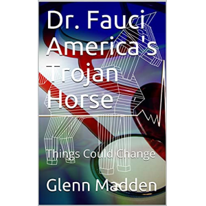 Dr. Fauci America's Trojan Horse: Things Could Change