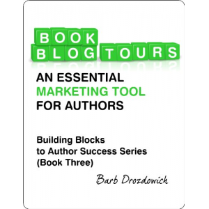 Book Blog Tours: An Essential Marketing Tool for Authors (Building Block To Author Success Series)