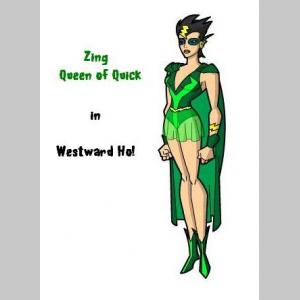 Zing, Queen of Quick: Westward, Ho!