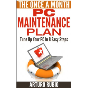 The Once A Month PC Maintenance Plan: Tune Up Your PC In 8 Easy Steps