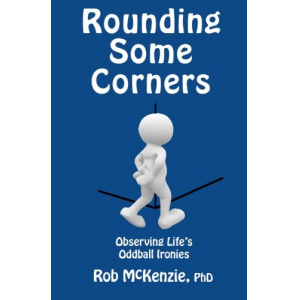 Rounding Some Corners: Observing Life's Oddball Ironies