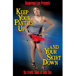 Keep Your Panties Up and Your Skirt Down