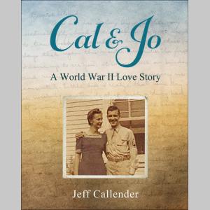 Cal & Jo: A World War II Love Story